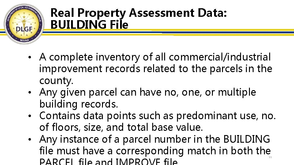 Real Property Assessment Data: BUILDING File • A complete inventory of all commercial/industrial improvement