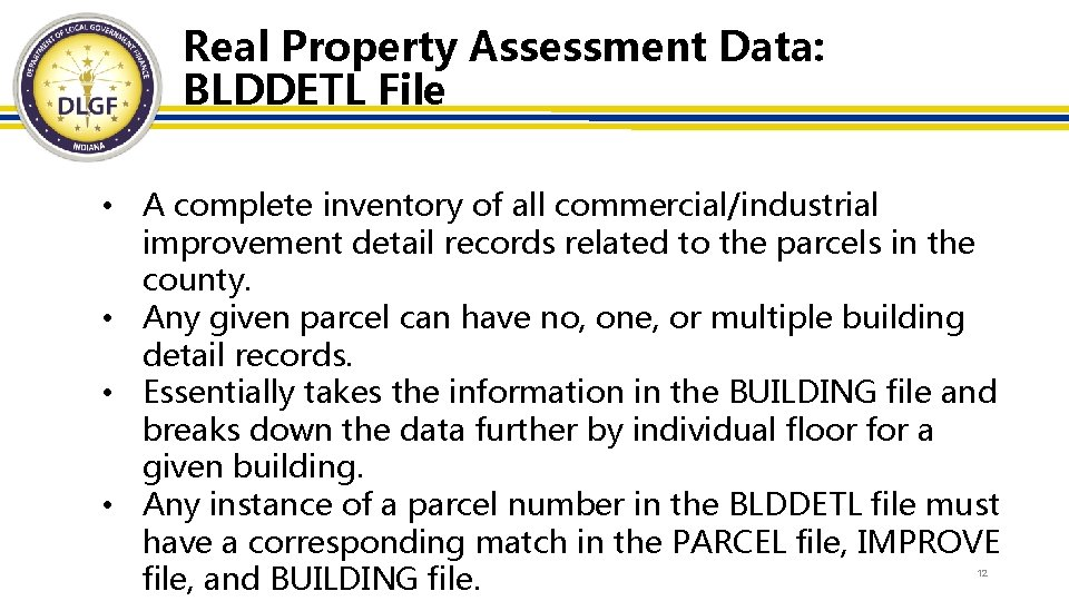 Real Property Assessment Data: BLDDETL File • A complete inventory of all commercial/industrial improvement