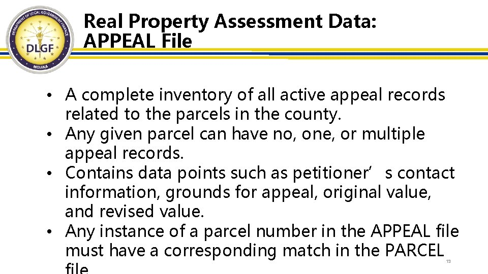 Real Property Assessment Data: APPEAL File • A complete inventory of all active appeal