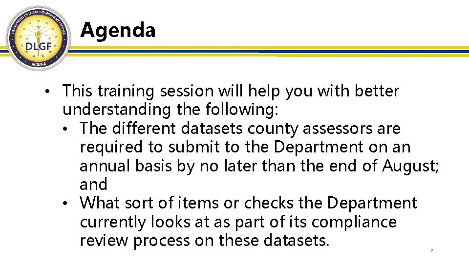 Agenda • This training session will help you with better understanding the following: •