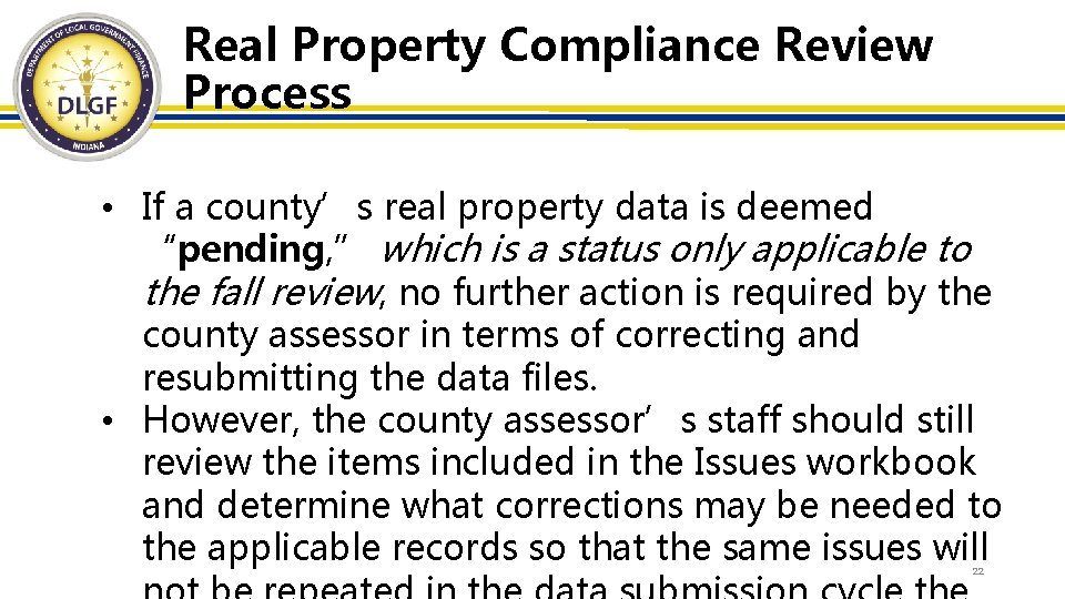Real Property Compliance Review Process • If a county's real property data is deemed