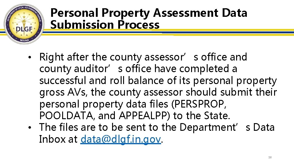 Personal Property Assessment Data Submission Process • Right after the county assessor's office and