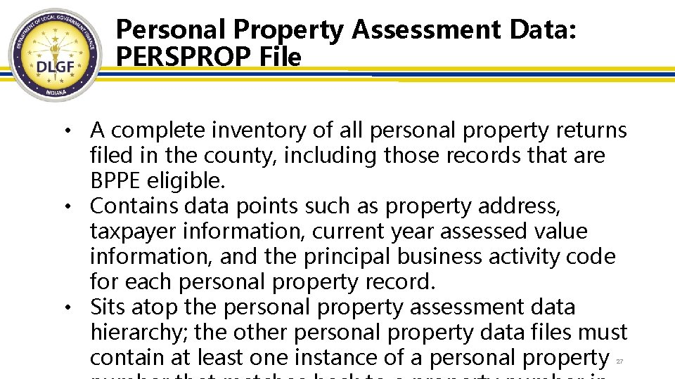Personal Property Assessment Data: PERSPROP File • A complete inventory of all personal property