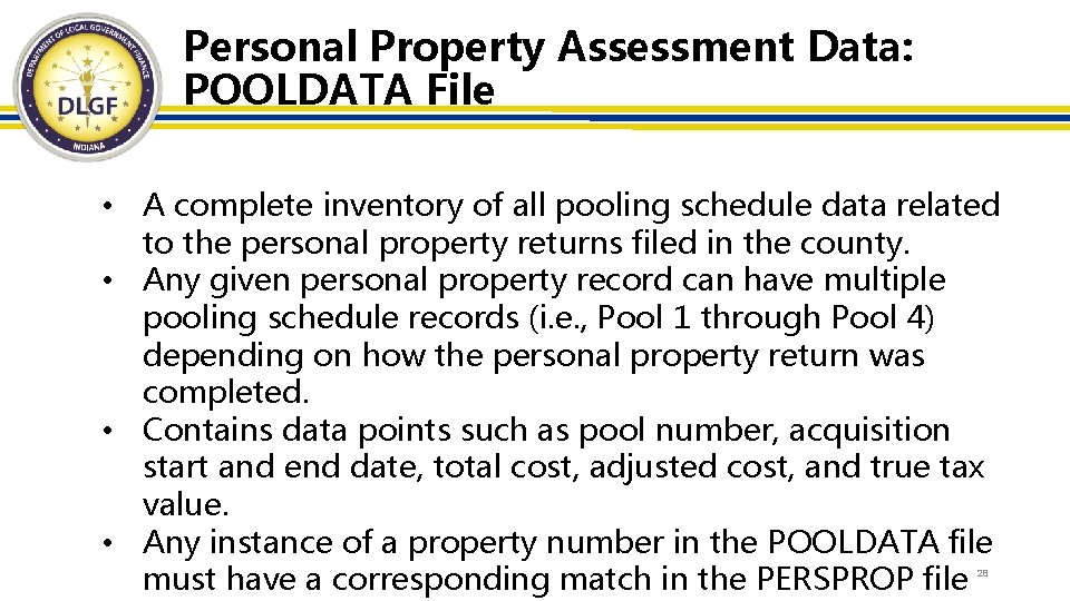 Personal Property Assessment Data: POOLDATA File • A complete inventory of all pooling schedule