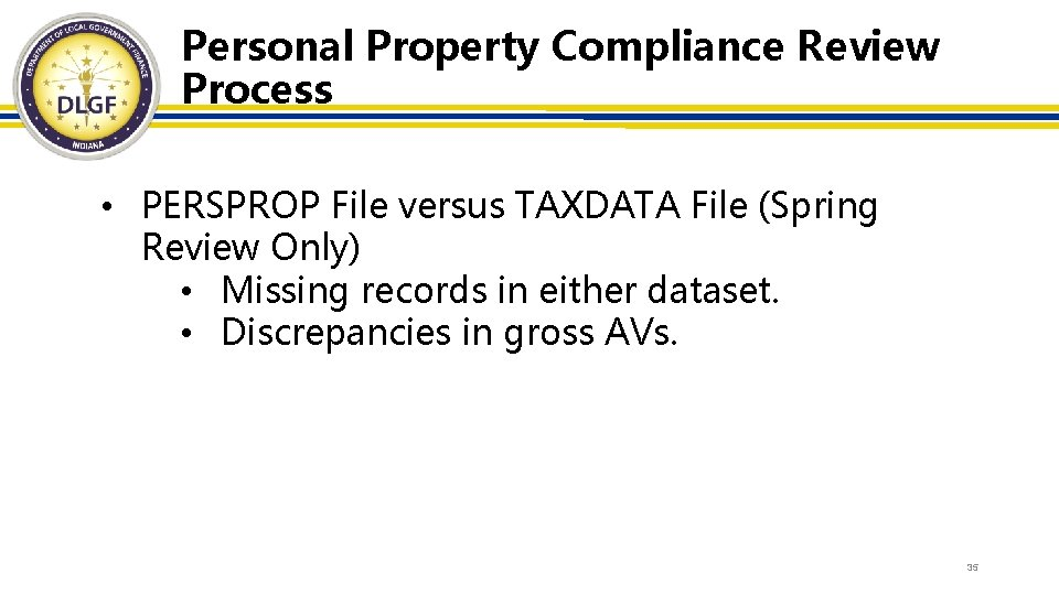 Personal Property Compliance Review Process • PERSPROP File versus TAXDATA File (Spring Review Only)