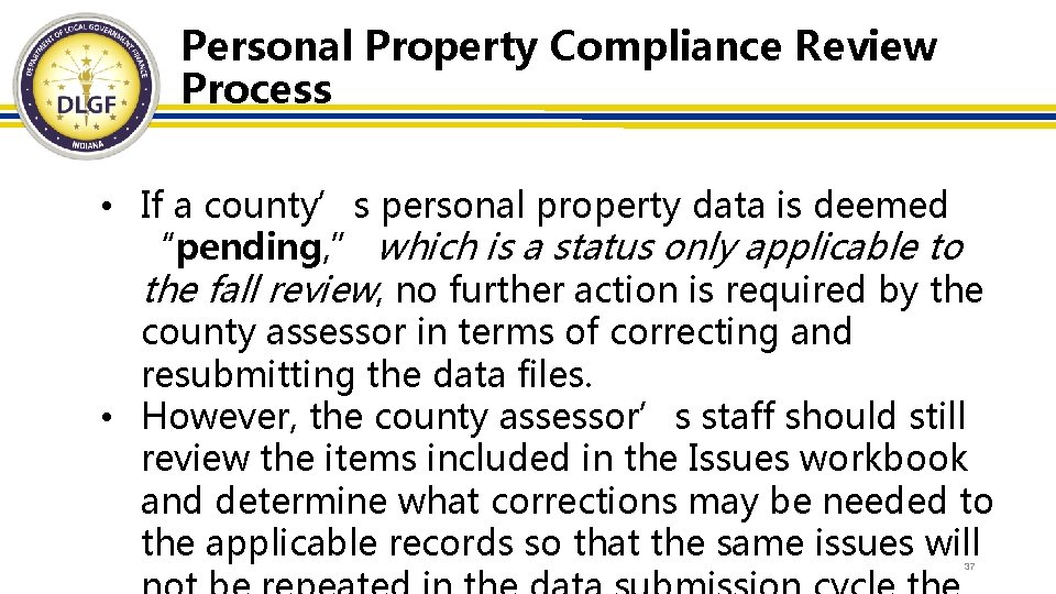 Personal Property Compliance Review Process • If a county's personal property data is deemed