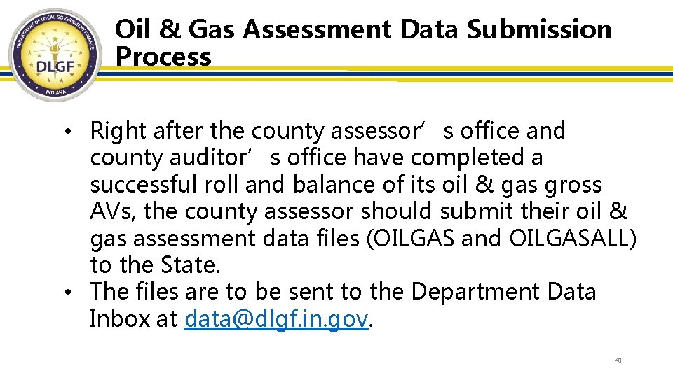 Oil & Gas Assessment Data Submission Process • Right after the county assessor's office