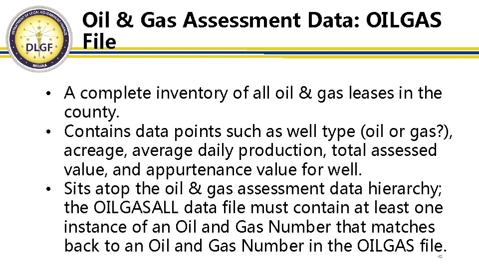 Oil & Gas Assessment Data: OILGAS File • A complete inventory of all oil