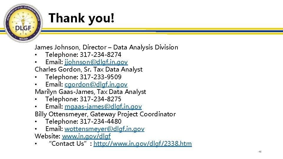 Thank you! James Johnson, Director – Data Analysis Division • Telephone: 317 -234 -8274