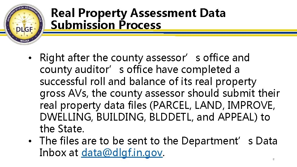 Real Property Assessment Data Submission Process • Right after the county assessor's office and