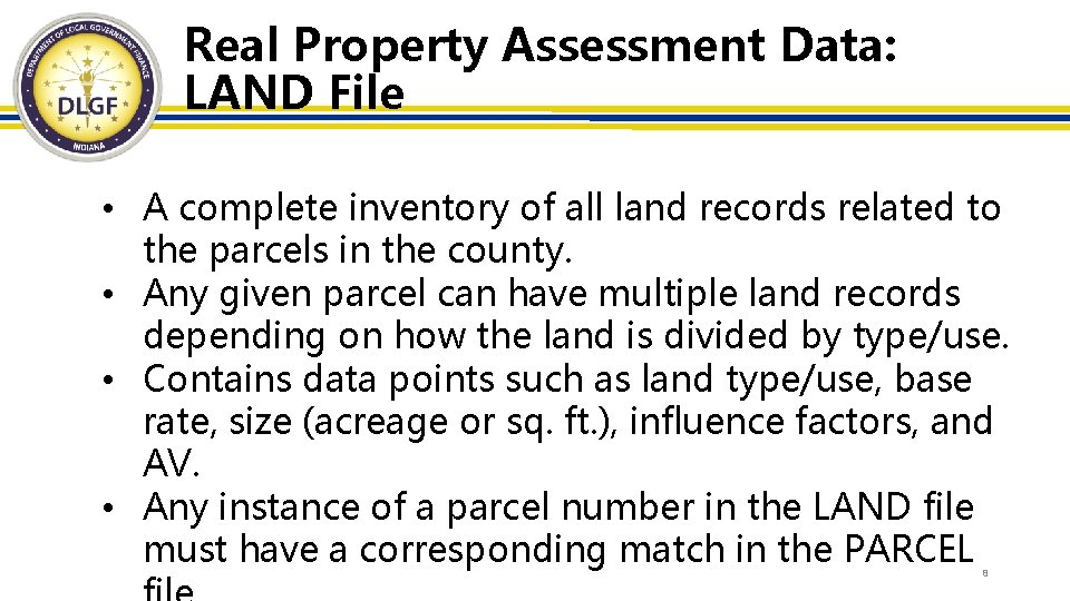 Real Property Assessment Data: LAND File • A complete inventory of all land records