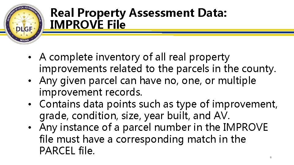 Real Property Assessment Data: IMPROVE File • A complete inventory of all real property
