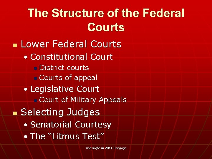 The Structure of the Federal Courts n Lower Federal Courts • Constitutional Court District