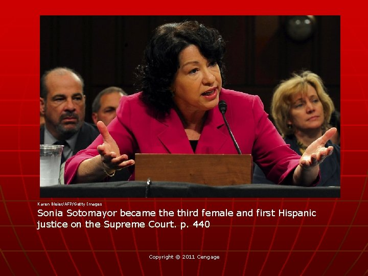 Karen Bleier/AFP/Getty Images Sonia Sotomayor became third female and first Hispanic justice on the
