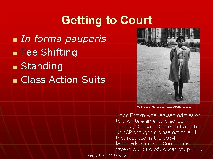 Getting to Court n n In forma pauperis Fee Shifting Standing Class Action Suits