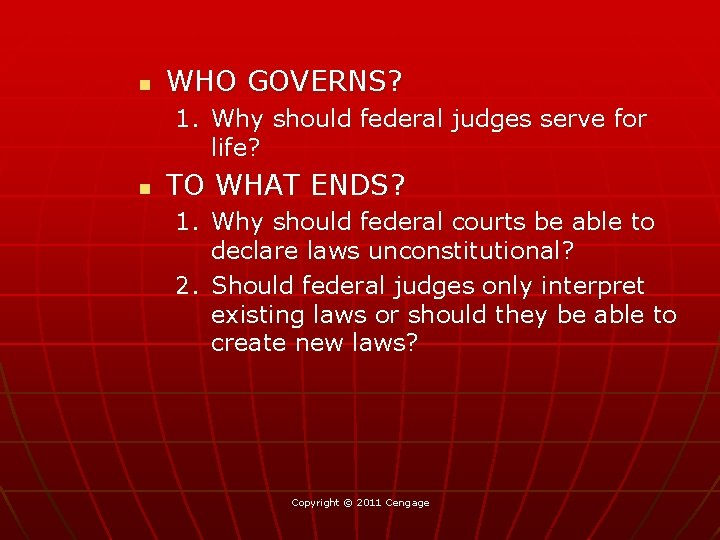 n WHO GOVERNS? 1. Why should federal judges serve for life? n TO WHAT