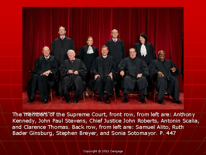 The members of the Supreme Court, front row, from left are: Anthony Kennedy, John