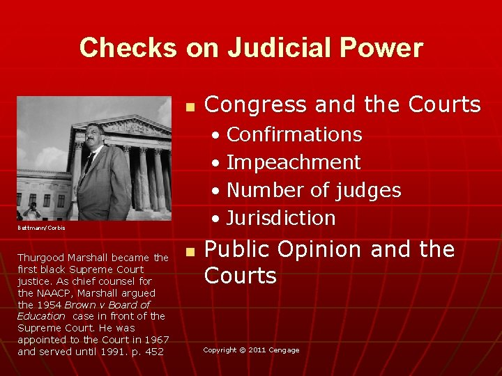 Checks on Judicial Power n • Confirmations • Impeachment • Number of judges •