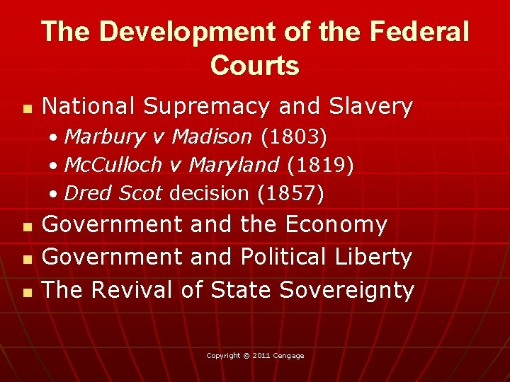The Development of the Federal Courts n National Supremacy and Slavery • Marbury v