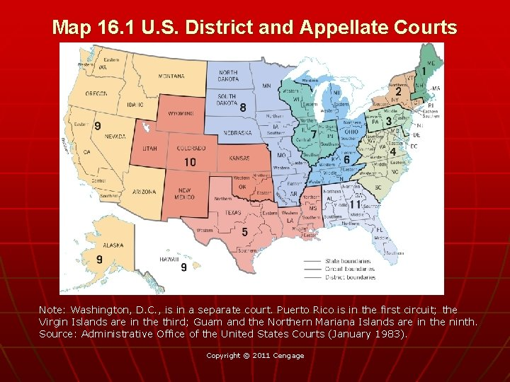 Map 16. 1 U. S. District and Appellate Courts Note: Washington, D. C. ,