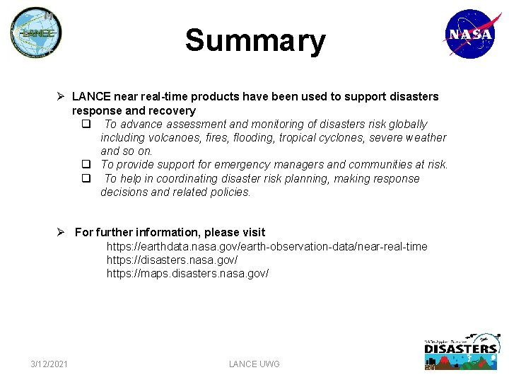 Summary Ø LANCE near real-time products have been used to support disasters response and