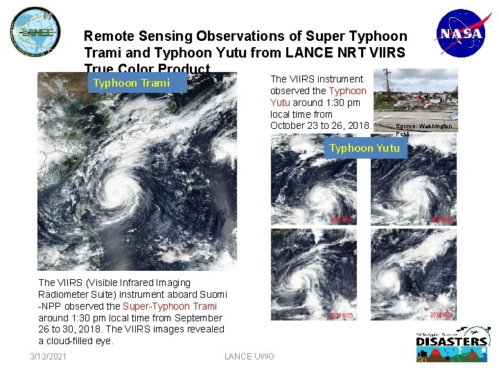 Remote Sensing Observations of Super Typhoon Trami and Typhoon Yutu from LANCE NRT VIIRS