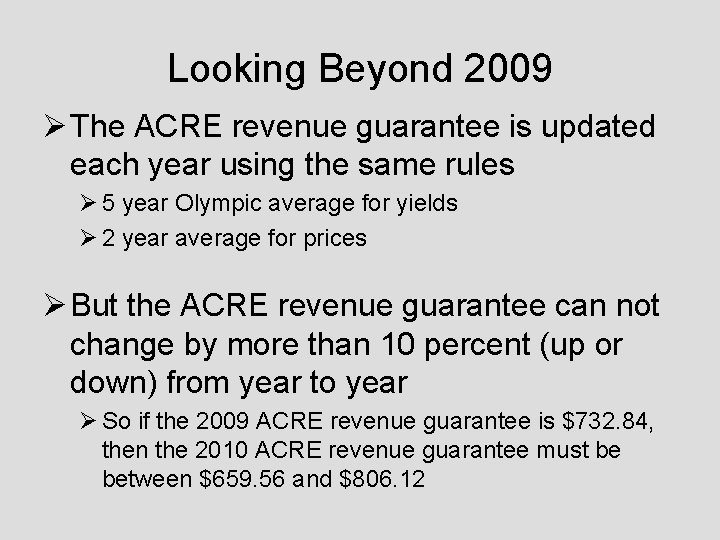 Looking Beyond 2009 Ø The ACRE revenue guarantee is updated each year using the