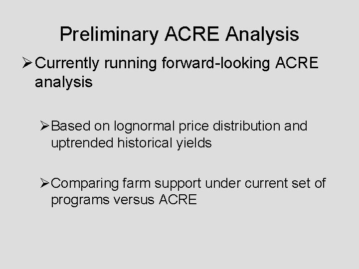 Preliminary ACRE Analysis Ø Currently running forward-looking ACRE analysis ØBased on lognormal price distribution