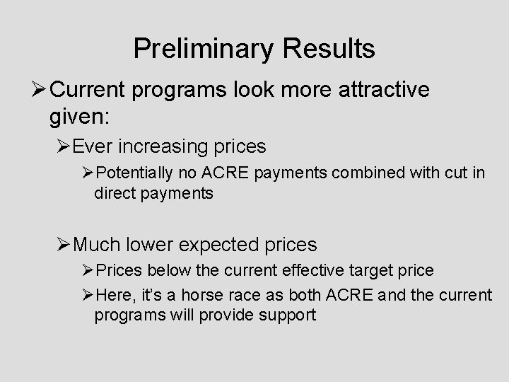 Preliminary Results Ø Current programs look more attractive given: ØEver increasing prices ØPotentially no