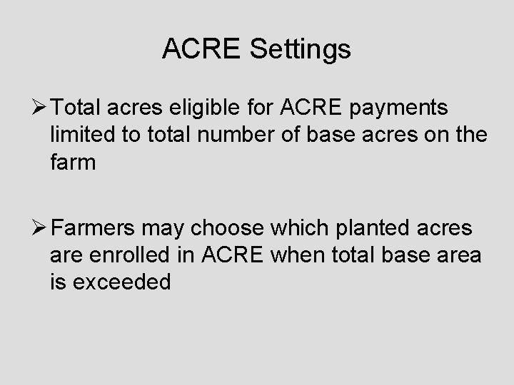 ACRE Settings Ø Total acres eligible for ACRE payments limited to total number of