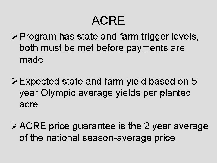 ACRE Ø Program has state and farm trigger levels, both must be met before