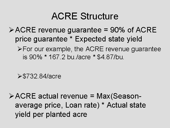 ACRE Structure Ø ACRE revenue guarantee = 90% of ACRE price guarantee * Expected