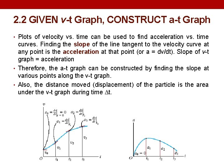 2. 2 GIVEN v-t Graph, CONSTRUCT a-t Graph • Plots of velocity vs. time