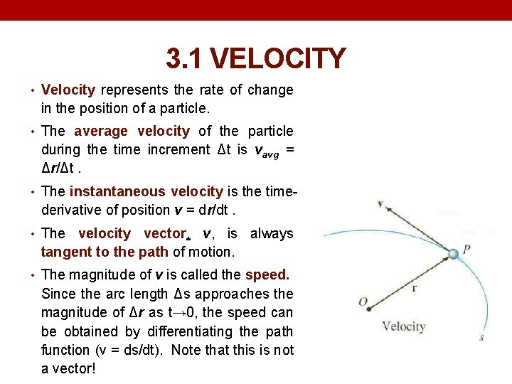 3. 1 VELOCITY • Velocity represents the rate of change in the position of