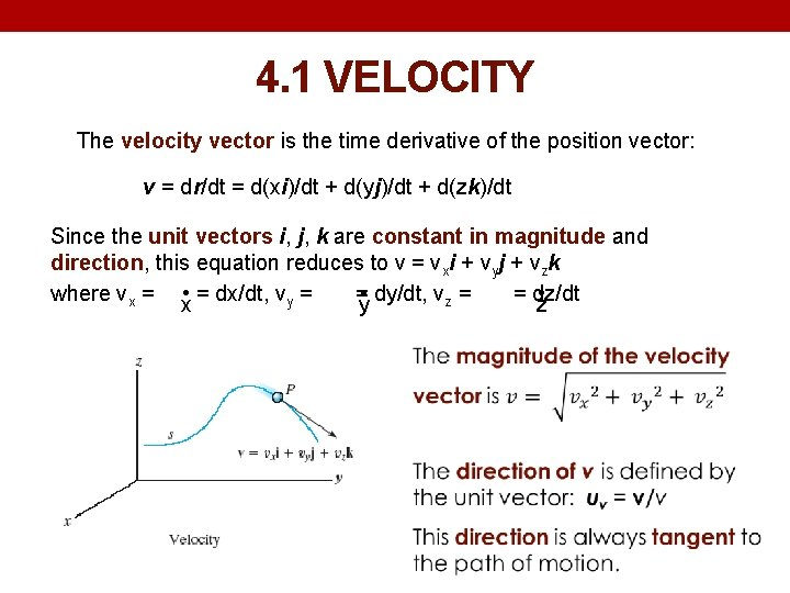 4. 1 VELOCITY The velocity vector is the time derivative of the position vector: