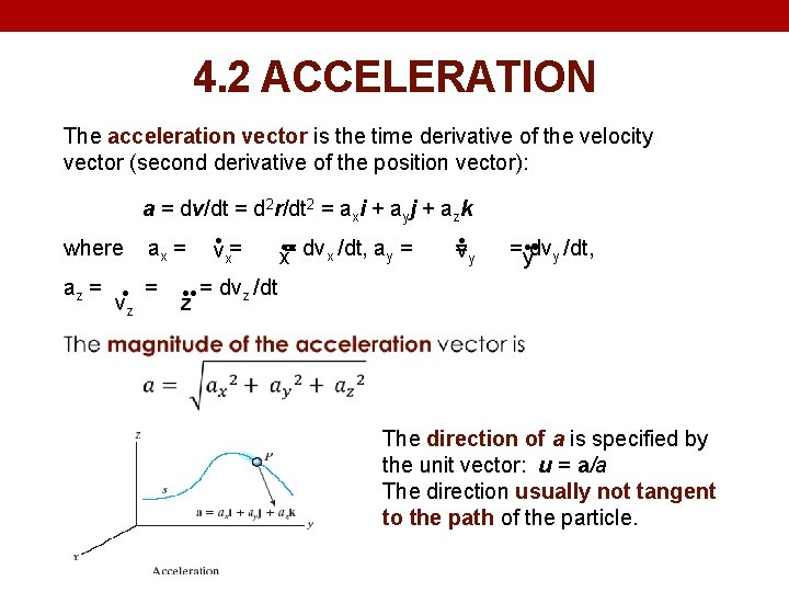 4. 2 ACCELERATION The acceleration vector is the time derivative of the velocity vector