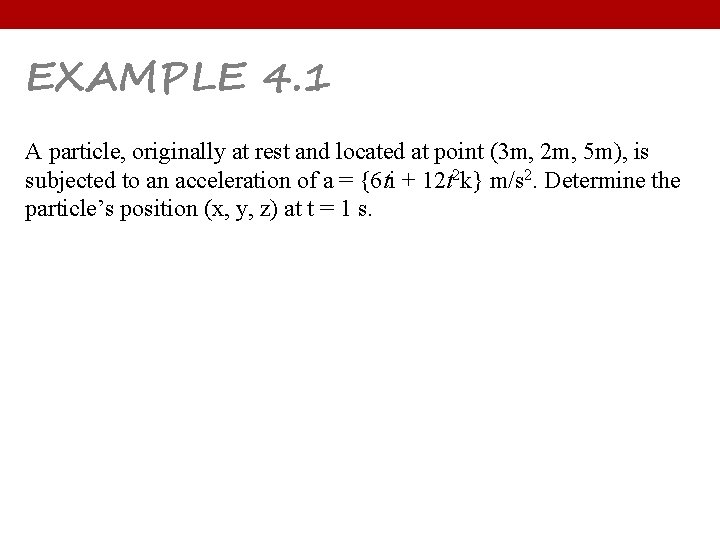 EXAMPLE 4. 1 A particle, originally at rest and located at point (3 m,
