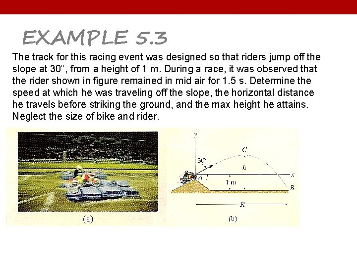 EXAMPLE 5. 3 The track for this racing event was designed so that riders