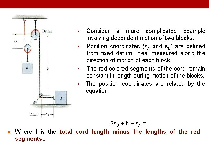 • • l Consider a more complicated example involving dependent motion of two