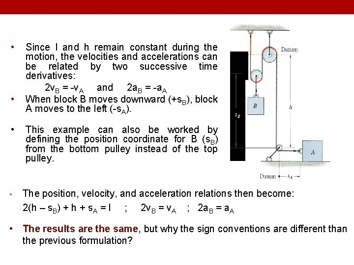 • • Since l and h remain constant during the motion, the velocities
