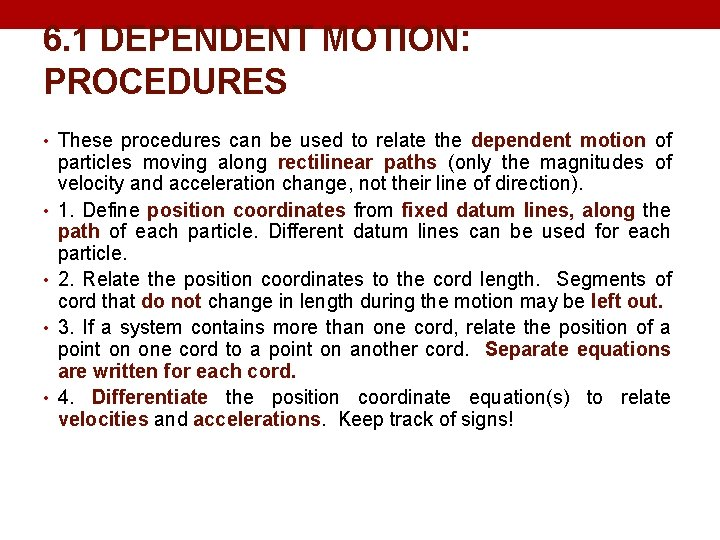 6. 1 DEPENDENT MOTION: PROCEDURES • These procedures can be used to relate the