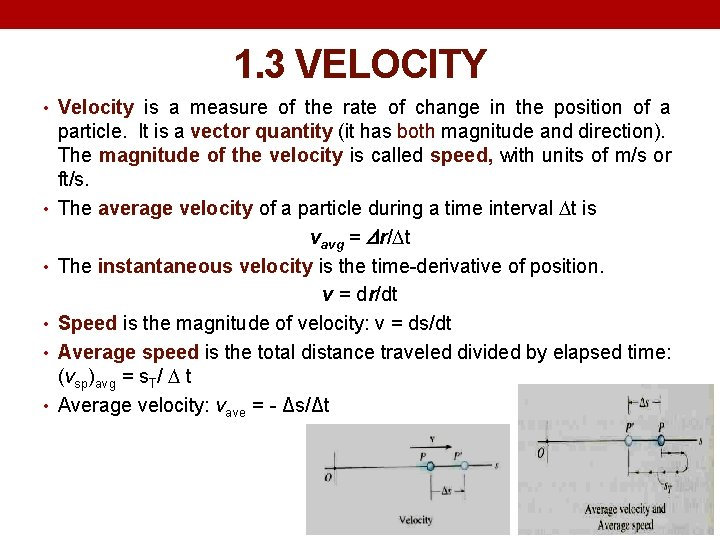 1. 3 VELOCITY • Velocity is a measure of the rate of change in
