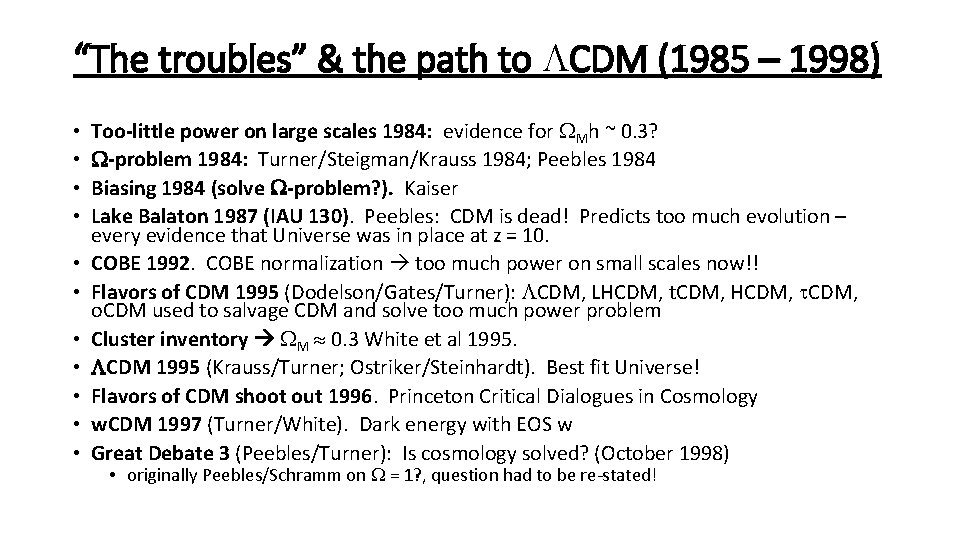 """""""The troubles"""" & the path to CDM (1985 – 1998) • • • Too-little"""