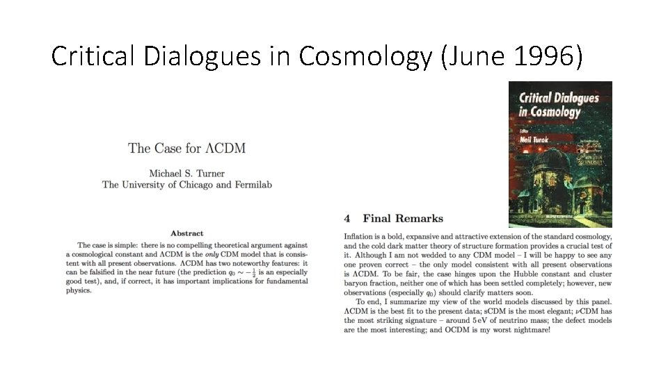 Critical Dialogues in Cosmology (June 1996)