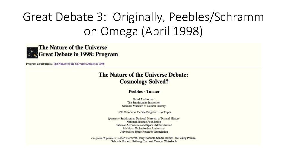 Great Debate 3: Originally, Peebles/Schramm on Omega (April 1998)