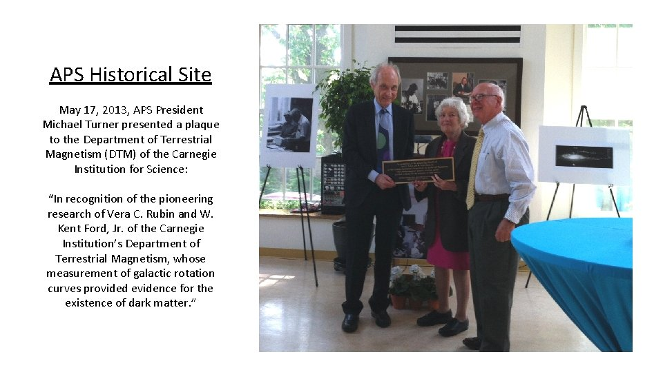 APS Historical Site May 17, 2013, APS President Michael Turner presented a plaque to