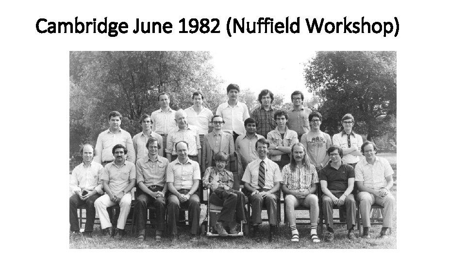 Cambridge June 1982 (Nuffield Workshop)