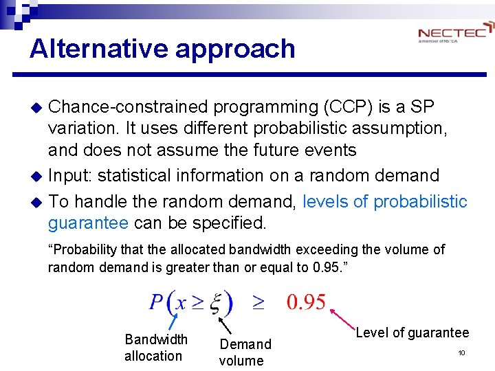 Alternative approach u u u Chance-constrained programming (CCP) is a SP variation. It uses