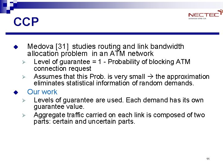 CCP Medova [31] studies routing and link bandwidth allocation problem in an ATM network