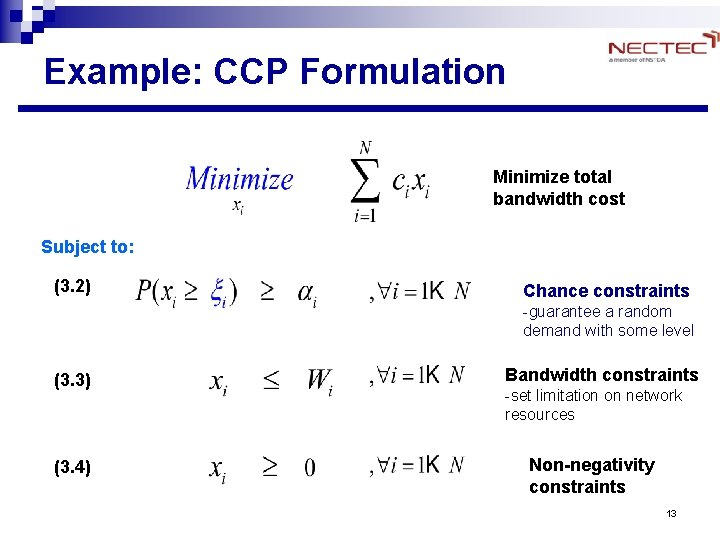 Example: CCP Formulation Minimize total bandwidth cost Subject to: (3. 2) Chance constraints -guarantee